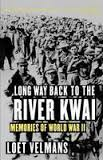Loet Velman's first book, 'Long Way Back to the River Kwai.'