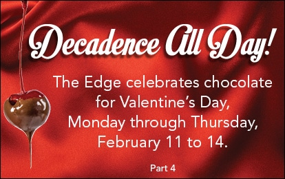 Decadence All Day! Part 4: Love and chocolate