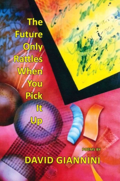 BOOK REVIEW: 'The Future Only Rattles When You Pick It Up' by David Giannini